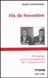 Smaïl Goumeziane - Fils de novembre - Témoignage pour le cinquantenaire du 1er novembre 1954.