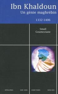 Smaïl Goumeziane - Ibn Khaldoun (1332-1406) - Un génie maghrébin.