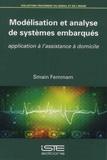Smain Femmam - Modélisation et analyse de systèmes embarqués - Application à l'assistance à domicile.