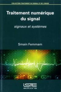 Traitement numérique du signal- Signaux et systèmes - Smain Femmam |