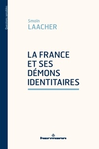 Smaïn Laacher - La France et ses démons identitaires.