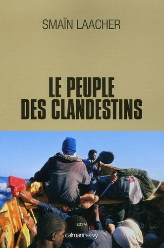 Smaïn Laacher - Le peuple des clandestins.
