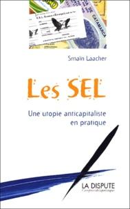 Smaïn Laacher - Les SEL - Une utopie anticapitaliste en pratique.