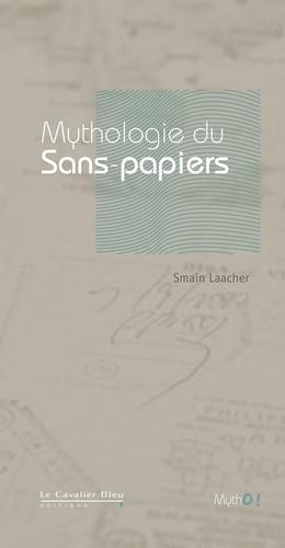 Smaïn Laacher - Mythologie du sans-papiers.