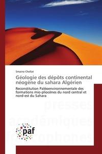 Smaine Chellat - Géologie des dépôts continental néogène du sahara Algérien.