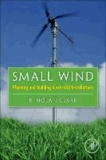 Small Wind - Planning & Building Successful Installations, with Case Studies from the Field.