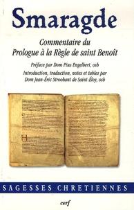 Smaragde - Commentaire du Prologue à la Règle de saint Benoît.