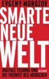 Smarte neue Welt - Digitale Technik und die Freiheit des Menschen.