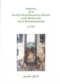 Guy Astoul - Bulletin de la Société Montalbanaise d'Etude et de recherche sur le Protestantisme N° 26, année 2019 : .