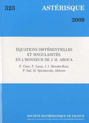 Felipe Cano et Frank Loray - Astérisque N° 323/2009 : Equations différentielles et singularités en l'honneur de J.-M. Aroca.