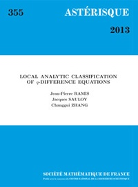 Jean-Pierre Ramis et Jacques Sauloy - Astérisque N° 355 : Local analytic classification of Q-Difference equations.
