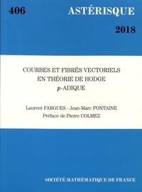 Laurent Fargues et Jean-Marc Fontaine - Astérisque N° 406/2018 : Courbes et fibrés vectoriels en théorie de Hodge p-adique.