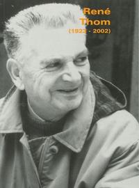 Marc Chaperon et Colette Anné - Gazette des Mathématiciens Supplément au N°103 : René Thom (1923-2002).