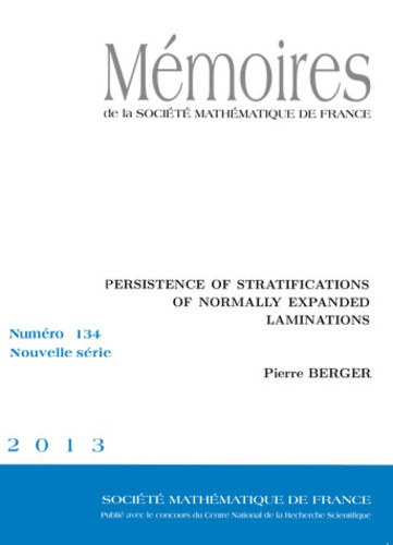 Pierre Berger - Mémoires de la SMF N° 134/2013 : Persistence of Stratification of Normally Expanded Laminations.