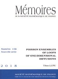 Titus Lupu - Mémoires de la SMF N° 158/2018 : Poisson ensembles of loops of one-dimensional diffusions.