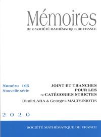Dimitri Ara et Georges Maltsiniotis - Mémoires de la SMF N° 165/2020 : Joint et tranches pour les ∞-catégories strictes.