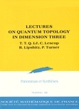 Thang-T-Q Lê et Christine Lescop - Panoramas et synthèses N° 48 : Lectures on quantum topology in dimension three.
