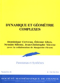 Dominique Cerveau et Etienne Ghys - Panoramas et synthèses N° 8/1999 : Dynamique et géométrie complexes.