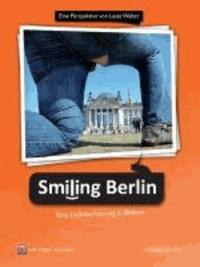 """""""Smiling Berlin - Eine Liebeserklärung in Bildern"""" - Eine Perspektive von Lasse Walter. with English translation."""