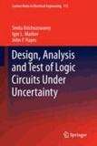 Smita Krishnaswamy et Igor L. Markov - Design, Analysis and Test of Logic Circuits under Uncertainty.