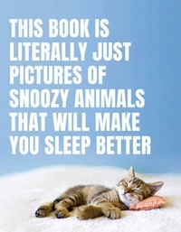 Smith Street - This Book Is Literally Just Pictures of Snoozy Animals That Will Make You Sleep Better.