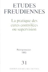 Conrad Stein - Etudes freudiennes N° 31 : La pratique des cures contrôlées ou supervision.