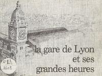 SNCF et Jean Prasteau - La gare de Lyon et ses grandes heures.