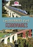 SNCF ouvrages d'art - Les ouvrages d'art ferroviaires.