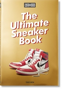 Sneaker Freaker - The Ultimate Sneaker Book.