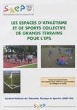 SNEP-FSU - Les espaces d'athlétisme et de sports collectifs de grands terrains pour l'EPS - Exigences fonctionnelles des espaces pour l'EPS et le sport scolaire au collège et au lycée.