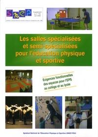 SNEP-FSU - Les salles spécialisées et semi-spécialisées pour l'éducation physique et sportive - Exigences fonctionnelles des espaces pour l'EPS au collège et au lycée.