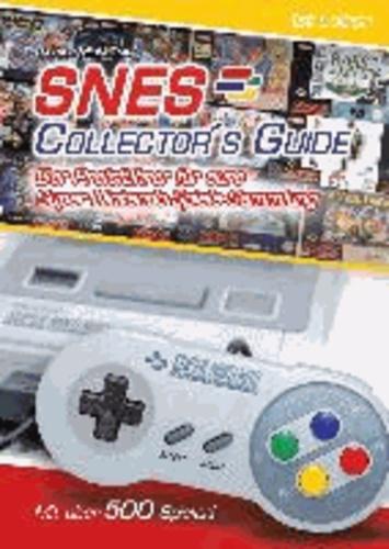 SNES Collector´s Guide 1st Edition - Der Preisführer für eure Super Nintendo Spiele-Sammlung - mit über 500 Spielen!.