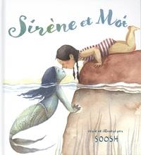 Snezhana Soosh - Sirène et moi.