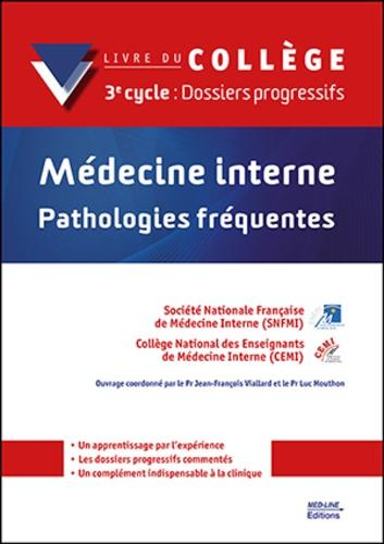 SNFMI et  CEMI - Médecine interne - Pathologies fréquentes 3e cycle - Dossiers progressifs.
