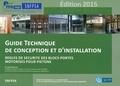 SNFPSA - Guide technique de conception et d'installation - Règles de sécurité des blocs-portes motorisés pour piétons.
