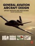 Snorri Gudmundsson - General Aviation Aircraft Design: Applied Methods and Procedures.