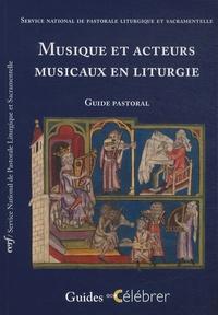 SNPLS - Musique et acteurs musicaux en liturgie - Guide pastoral.