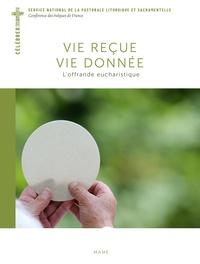 Vie reçue, vie donnée - Loffrande eucharistique.pdf