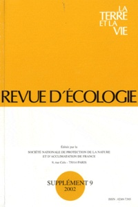 """Jean-Louis Chapuis et Henri Décamps - Revue d'écologie (La terre et la vie) Supplémént N° 9/2002 : Programme national de recherche """"Recréer la nature"""" : réhabilitation, restauration et création d'écosystèmes - Actes du colloque de Grenoble, 11-13 septembre 2001."""
