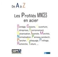 SNPPA - De A à Z, les Profilés minces en acier.
