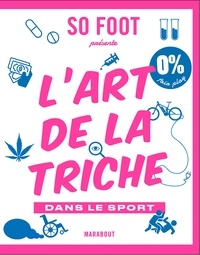 So Foot - L'art de la triche dans le sport.