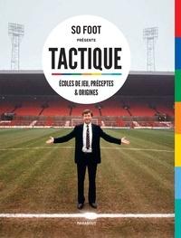 So Foot - Tactique - Ecoles de jeu, préceptes & origines.
