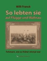 So lebten sie auf Flügge und Wallnau - Fehmarn, wie es früher einmal war.