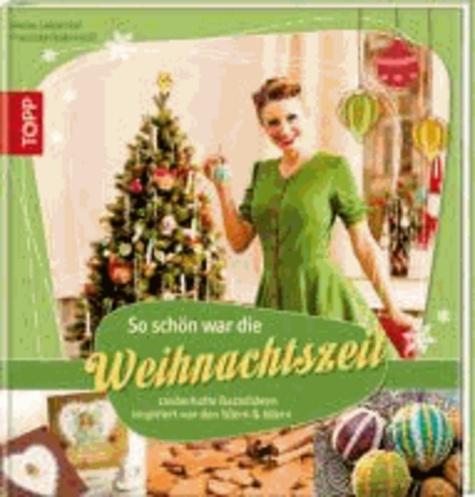 So schön war die Weihnachtszeit - bezaubernde Bastelideen inspiriert von den 50ern & 60ern.