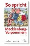 So spricht Mecklenburg-Vorpommern.