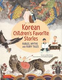 So-un Kim et Kyoung-Sim Jeong - Korean Children's Favorite Stories - Fables, Myths and Fairy Tales.