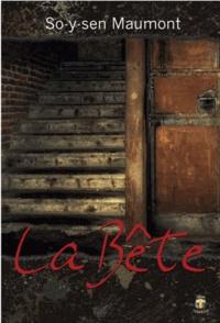 So-y-sen Maumont - La Bête.