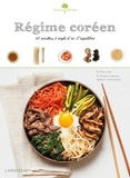 So-Yeon Lee - Régime coréen - 50 recettes, 1 règle d'or : l'équilibre.