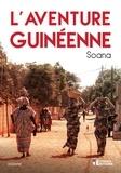 Soana - L'aventure guinéenne - Avis de recherche.