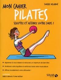 Soasick Delanoë - Mon cahier pilates.